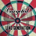 Listen to Targeted Lead Generation Podcast.  Click above to learn more.