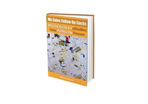 Follow up is the number one issue holding people back from selling more.